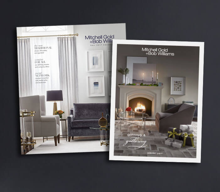 View Catalogs. Mitchell Gold   Bob Williams  Classic Modern Home Furnishings