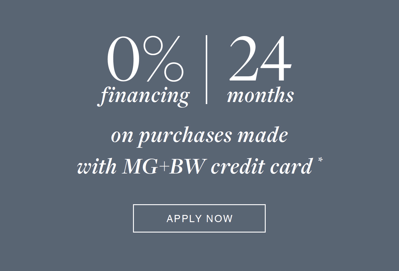 MG+BW Comfort Club Members Program : 25% savings on everything*, every day.